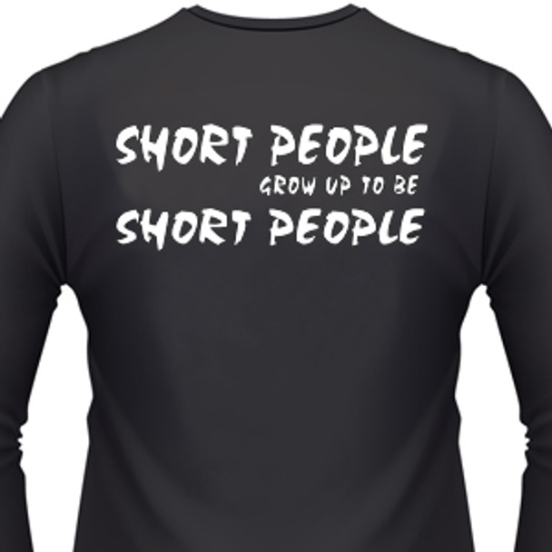 Short People Grow Up to Be Short People Biker T-Shirts