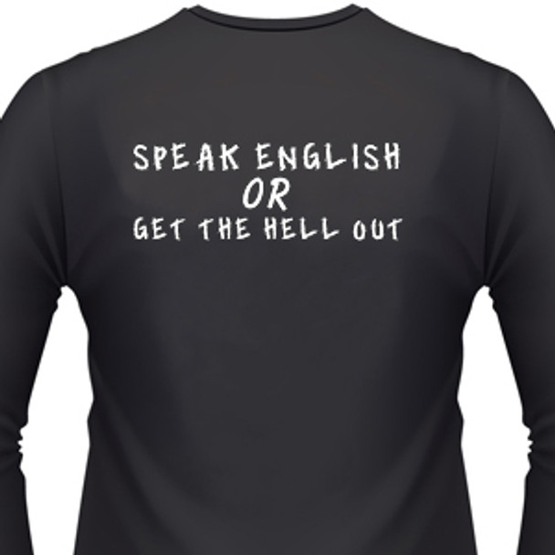 Speak English Or Get The Hell Out Shirt