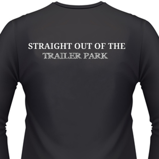 Straight Out Of The Trailer Park Biker T-Shirt