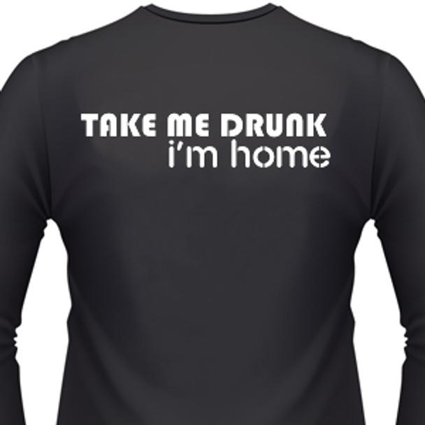 Take Me Drunk I'm Home Biker T-Shirt