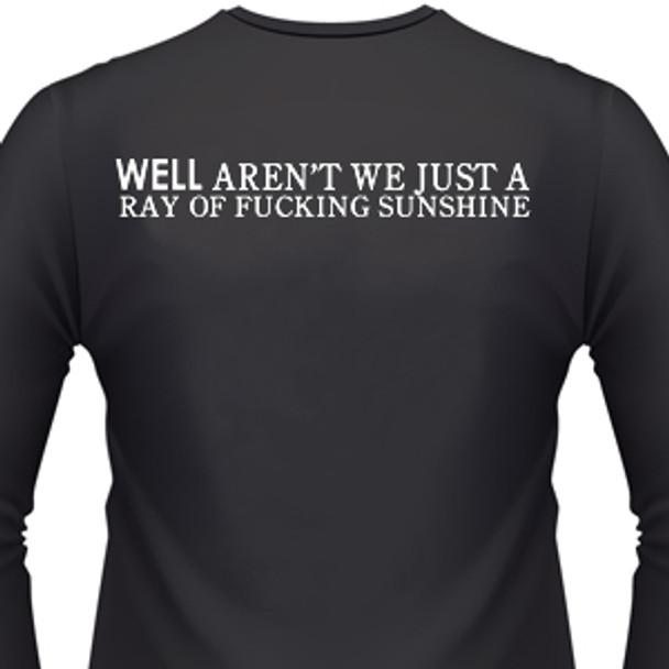 Well Aren't You Just A Ray Of Fucking Sunshine Biker T-Shirt