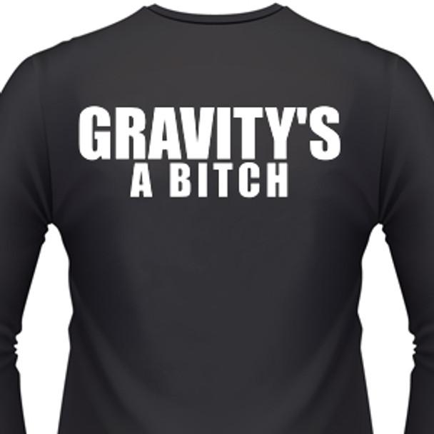 Gravity'S A Bitch Biker T-Shirt