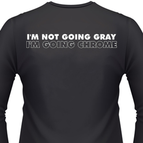 I'm not going gray I'm going chrome Biker T-Shirt