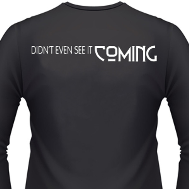 Didn't Even See It Coming Biker T-Shirt