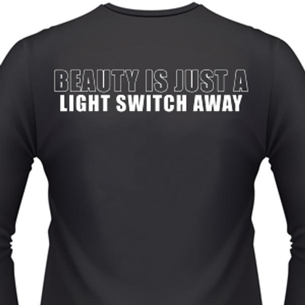 Beauty Is Just A Light Switch Away Biker T-Shirt