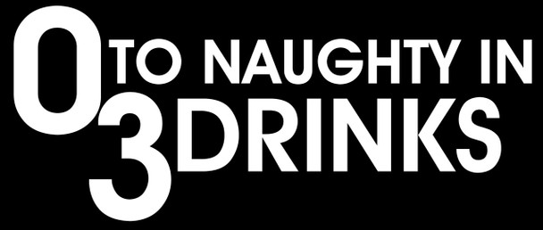 0 to Naughty in 3 Drinks Motorcycle Helmet Sticker