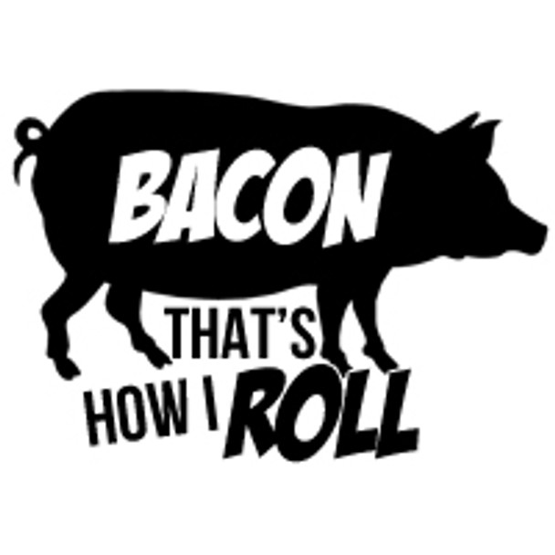 Bacon That's How I Roll T-Shirt