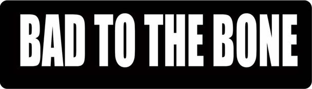 Bad to the Bone Motorcycle Helmet Sticker.