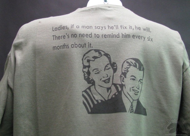 ladies if a man says he will fix it he will shirt
