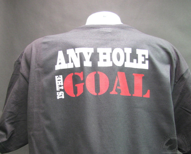 any hole is the goal shirt