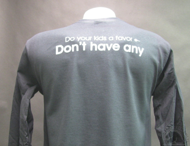Do your kids a favor - Don't have any T-shirt