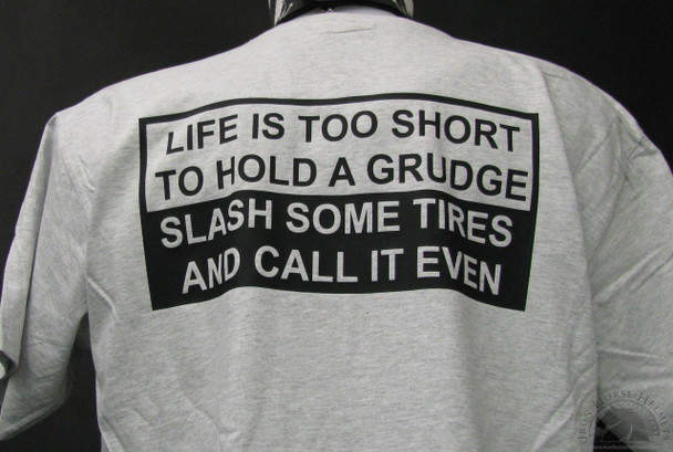 Life is Too Short to Hold a Grudge Slash Some Tires and Call it Even