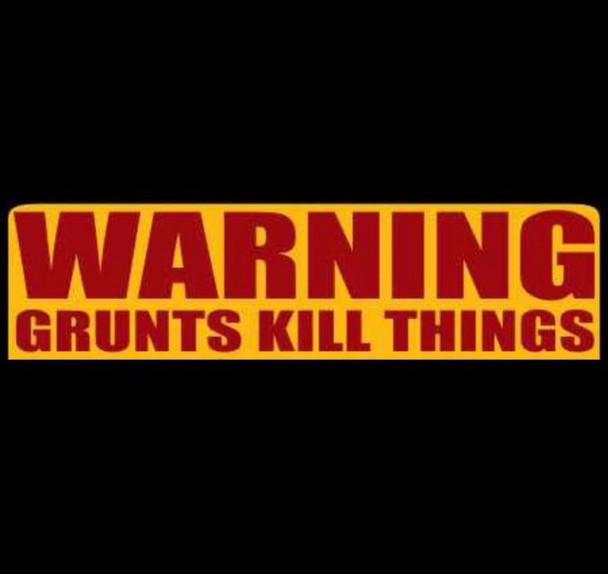 Warning Grunts Kill Things t-shirt