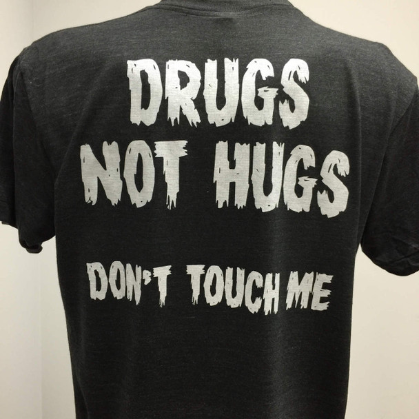 Drugs Not Hugs Don't Touch Me Tee Shirt