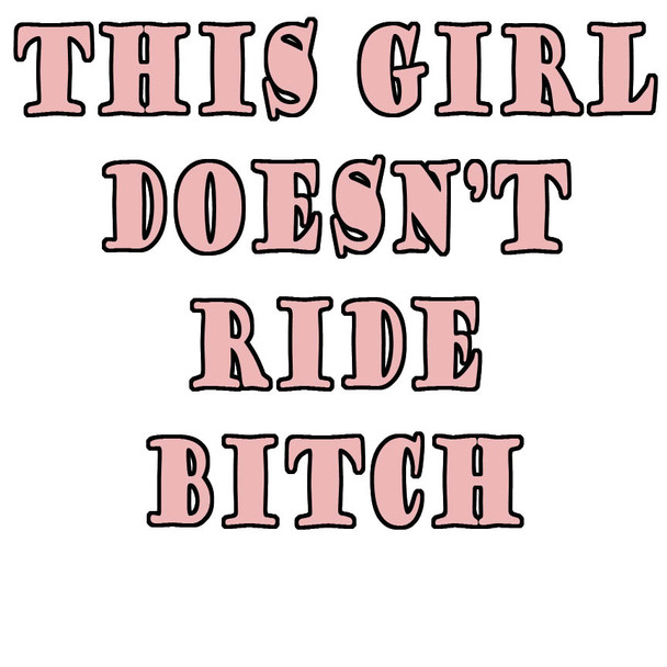 This girl doesn't ride bitch shirt