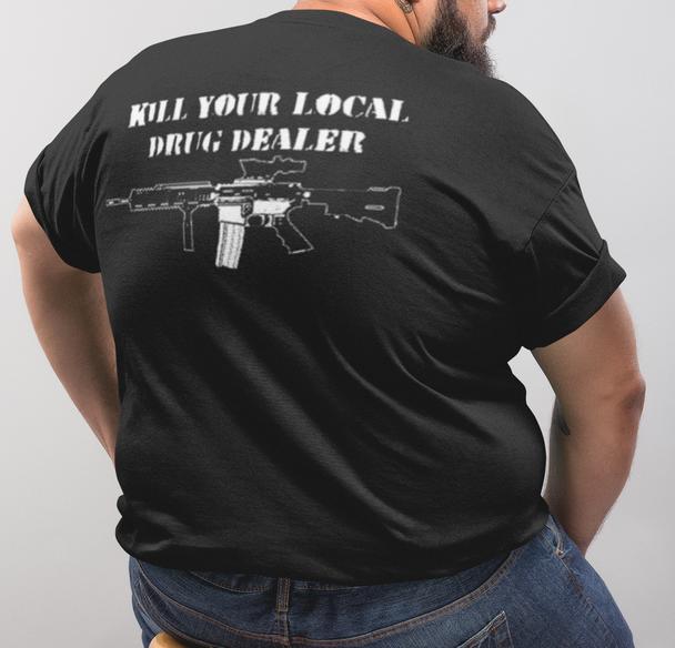kill your local drug dealer shirt