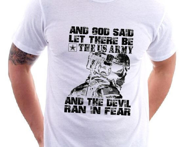 And God Said Let There Be The Us Army And The Devil Ran In Fear