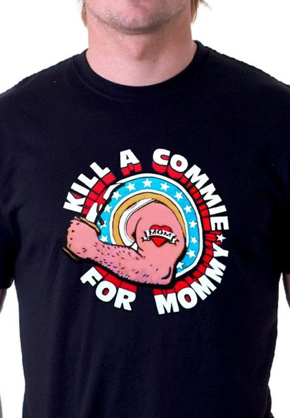 Kill a Commie for Mommy Shirt