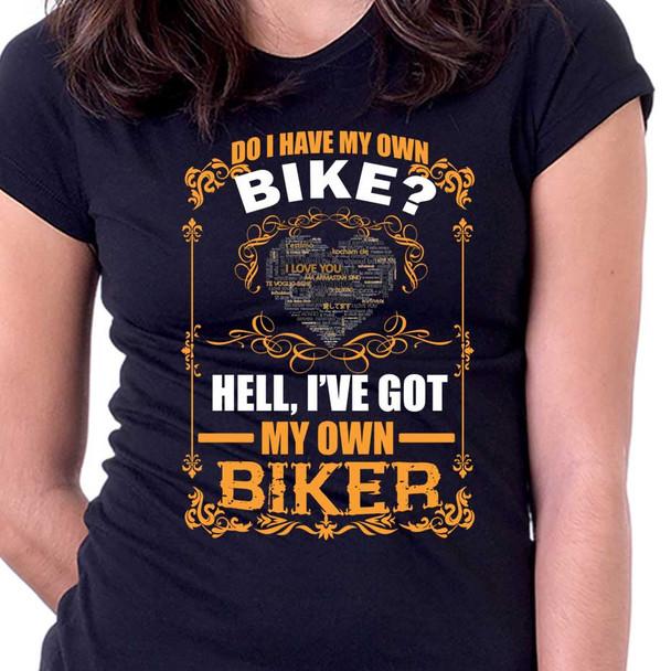 Do I Have my own Bike Hell, I've Got my own Biker Shirt