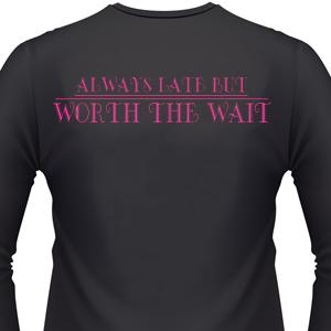 always-late-but-worth-the-wait-biker-shirt.jpg