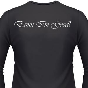 damn-im-good-biker-shirt.jpg