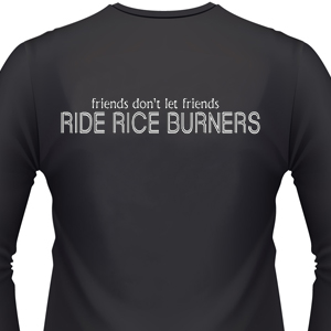 friends-dont-let-friends-ride-rice-burners-biker-shirt.jpg