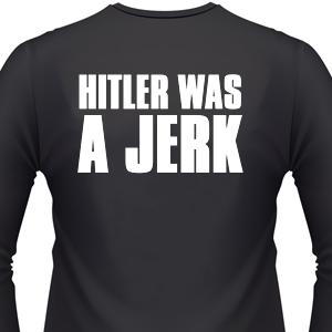 hitler-was-a-jerk-biker-shirt.jpg