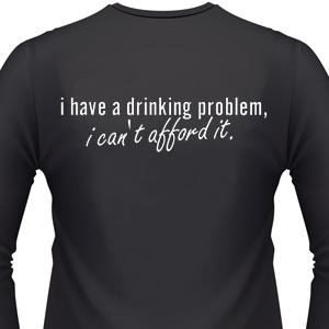 i-have-a-drinking-problem-biker-shirt.jpg