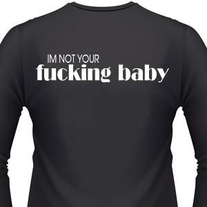 im-not-your-fuckin-baby-biker-shirt.jpg