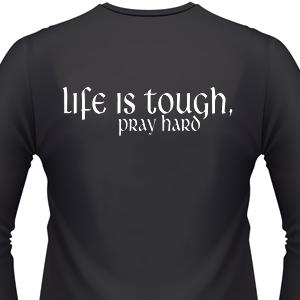 life-is-tough-pray-hard-biker-shirt.jpg