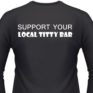 support-your-local-titty-bar-biker-shirt.jpg