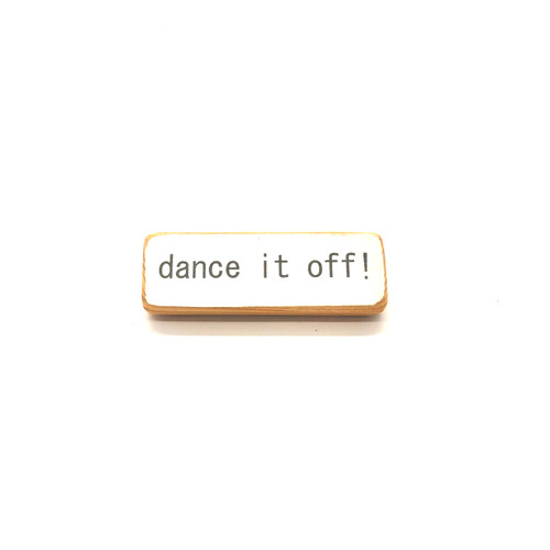 Dance It Off Magnet