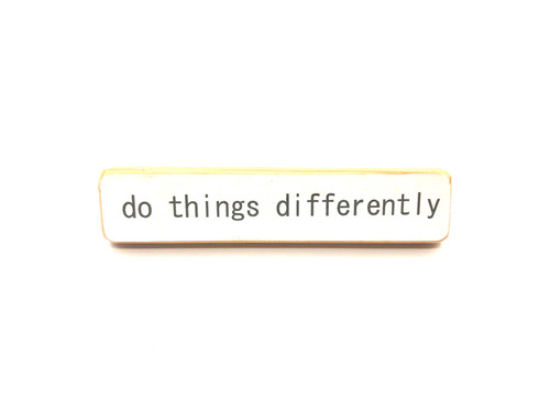 Do  Things Differently Magnet