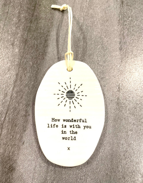 """Inspirational porcelain plaque.  """"How wonderful life is with you in the world"""""""