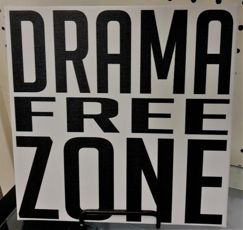 DRAMA FREE ZONE - CANVAS
