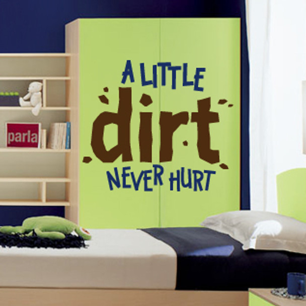 a little dirt never hurt wall decal, kids wall decals, kids wall quotes