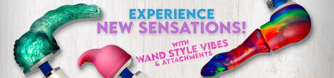 Learn About Wands & Attachments!