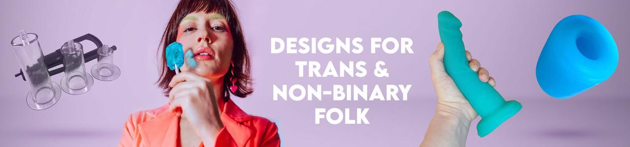 Designs For Trans & Non-Binary Folks