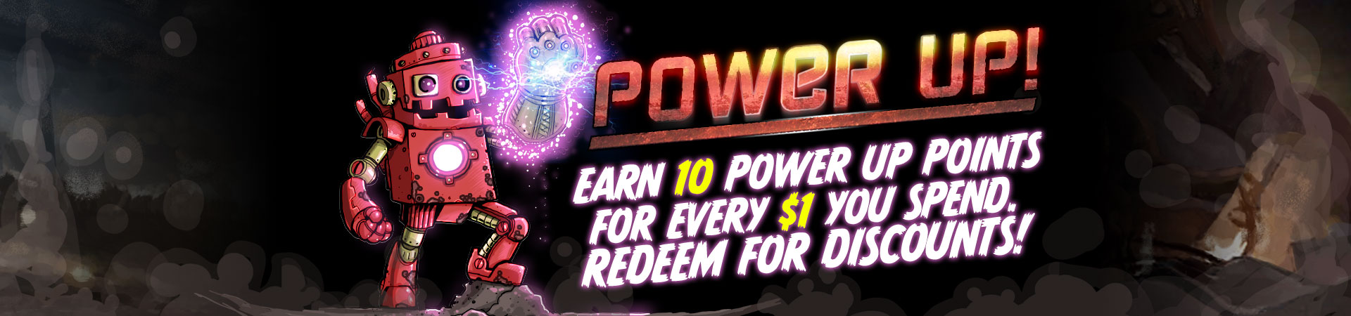 Learn about our Power Up points