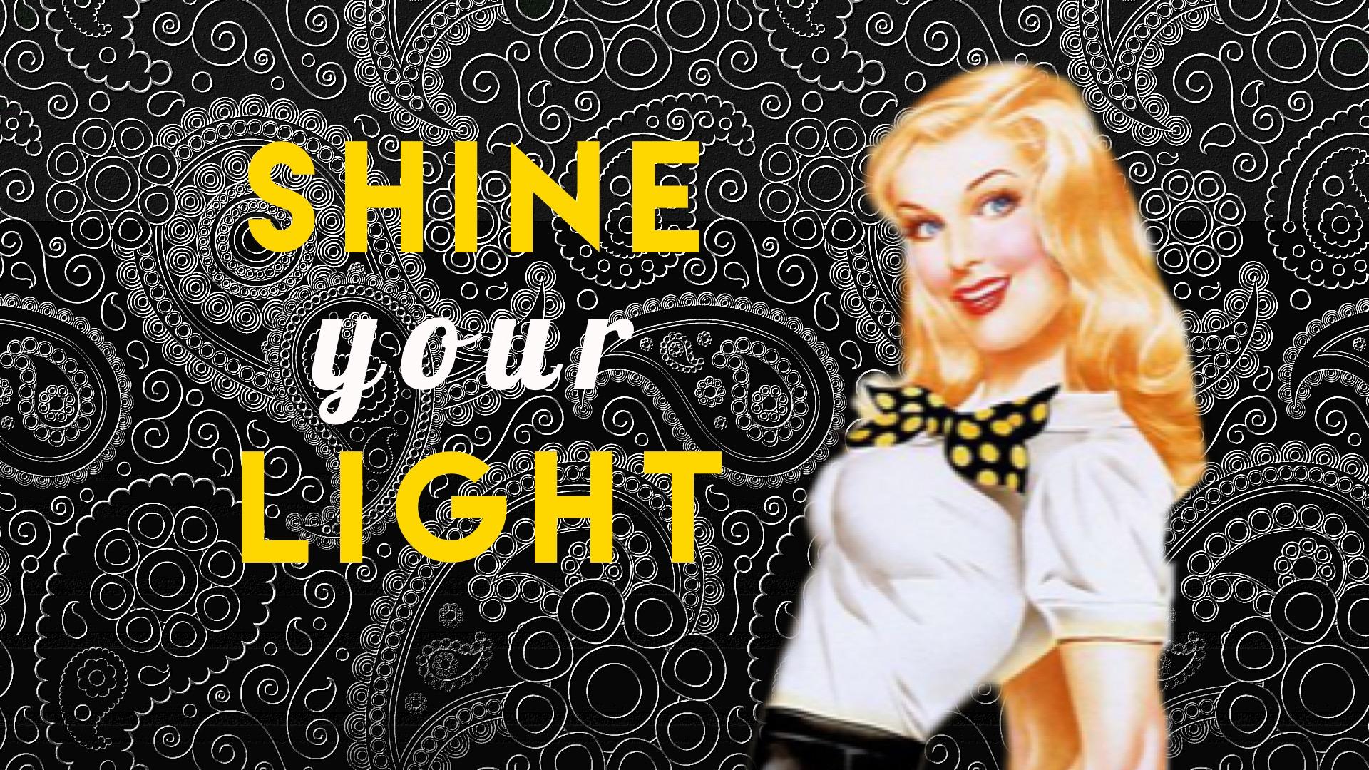shineyourlight.jpg