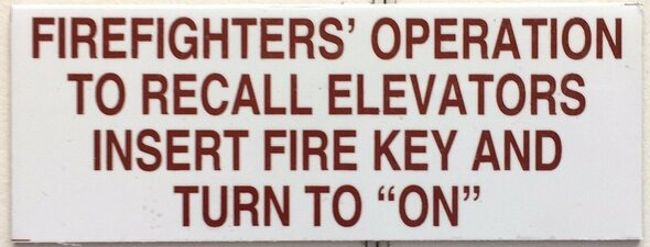FIREFIGHTERS OPERATION TO RECALL ELEVATORS INSERT FIRE KEY AND TURN TO ON