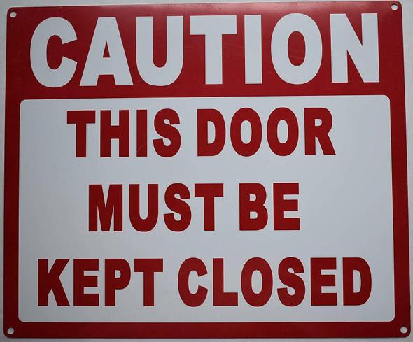 Caution This Door Must BE Kept