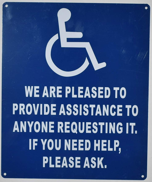 WE are Pleased to Provide Assistance to Anyone REQUESTING IT  Signage.