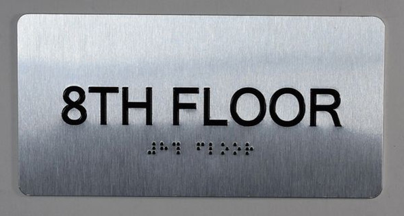 8th Floor  Signage- Floor Number Tactile Touch Braille  Signage