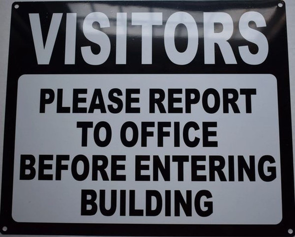 Sign VISITORS PLEASE REPORT TO OFFICE BEFORE ENTERING BUILDIN