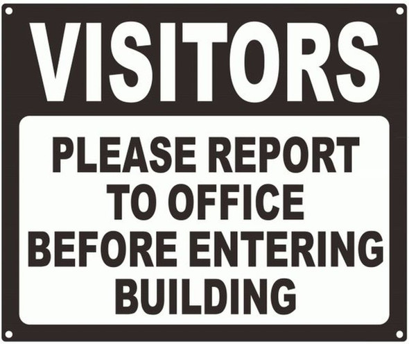 VISITORS PLEASE REPORT TO OFFICE BEFORE ENTERING BUILDIN