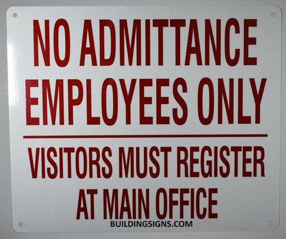 Sign NO ADMITTANCE EMPLOYEES ONLY VISITORS MUST REGISTER A