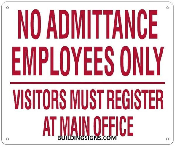 NO ADMITTANCE EMPLOYEES ONLY VISITORS MUST REGISTER A
