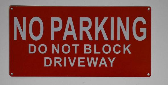 NO Parking, DO NOT Block Driveway Signage