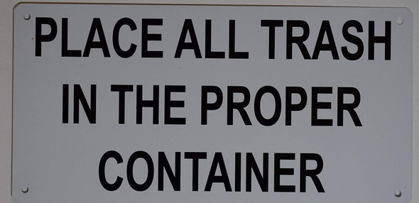 Place All Trash in The Proper Container  Signage